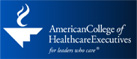 AmericanCollege of Healthcare Executives